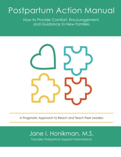 9780692459461: Postpartum Action Manual: How to Provide Comfort, Encouragement, and Guidance to New Families