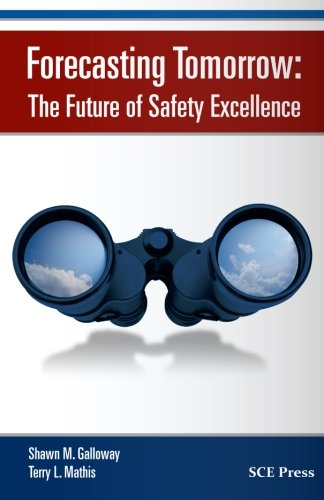 Forecasting Tomorrow: The Future of Safety Excellence: Shawn M. Galloway