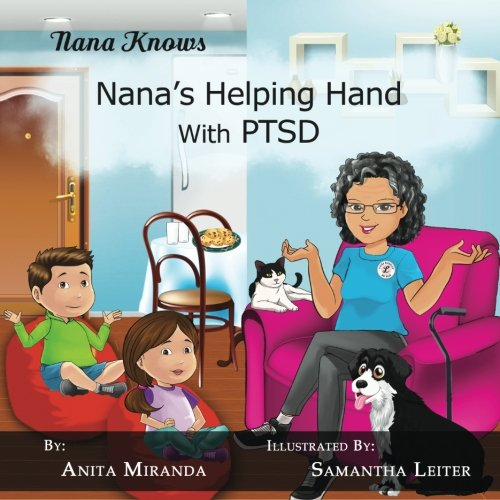 Nana's Helping Hand with PTSD: A Unique Nurturing Perspective to Empowering Children Against a...