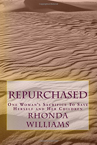 9780692462225: Repurchased: One Woman's Sacrifice to Save Herself and Her Children