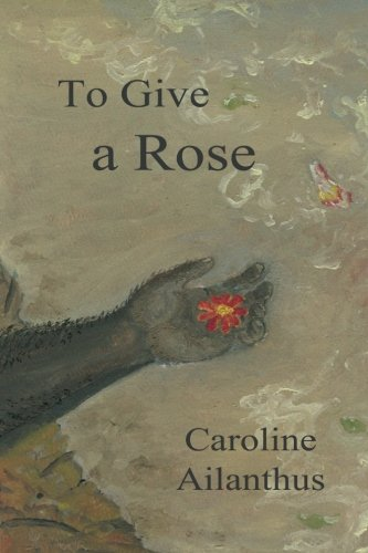 9780692462522: To Give a Rose