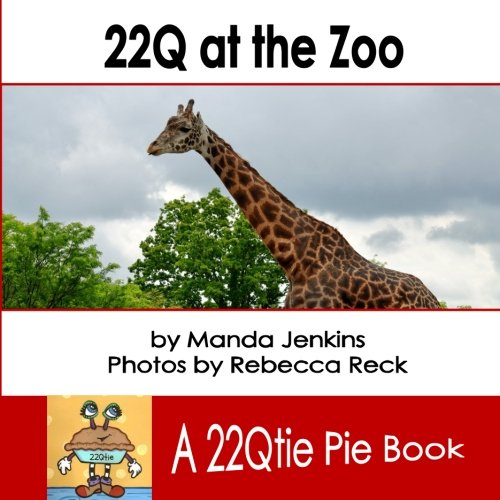 9780692464090: 22Q at the Zoo: a 22Qtie Pie Book (Volume 1)