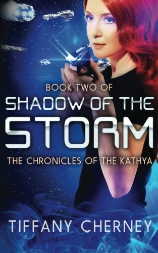 9780692464106: Shadow of the Storm (The Chronicles of the Kathya) (Volume 2)