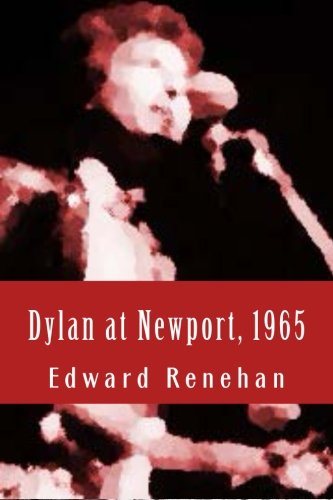 9780692464601: Dylan at Newport, 1965: Music, Myth, and Un-Meaning