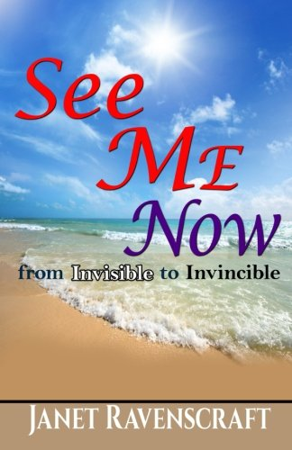9780692464625: See Me Now: From Invisible to Invincible