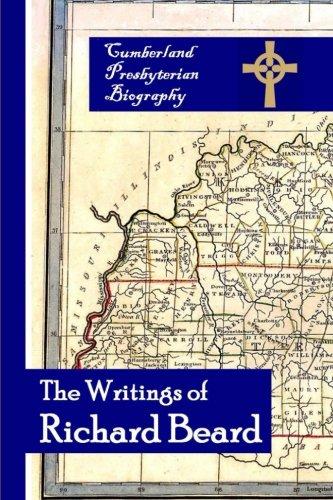 9780692464977: The Writings of Richard Beard (Cumberland Presbyterian Biography) (Volume 1)