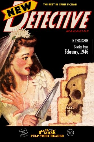 9780692465080: Black Mask Pulp Story Reader #10: Stories from the February 1946 Issue of New Detective