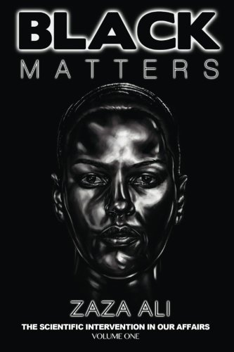 9780692465431: Black Matters: The Scientific Intervention in Our Affairs (Volume 1)