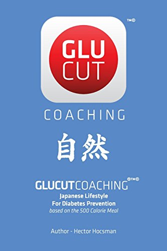 9780692466568: Glucut Coaching: Japanese Lifestyle for Diabetes Prevention based on 500 Calorie / Meal