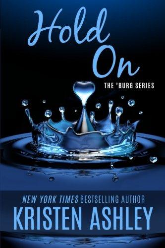 Hold On (The 'Burg Series) (Volume 6): Kristen Ashley
