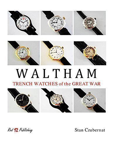 9780692468296: Waltham Trench Watches of the Great War