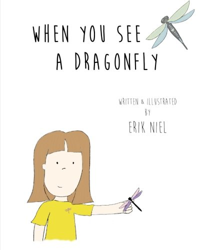 9780692468364: When You See A Dragonfly