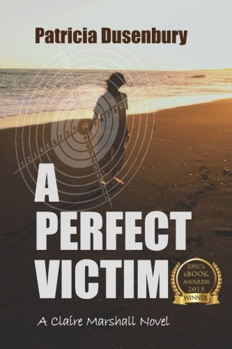 9780692468555: A Perfect Victim: A Claire Marshall Novel (Volume 1)