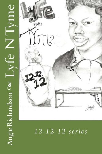 Lyfe N Tyme: 12-12-12 series (Volume 2): Angie S Richardson