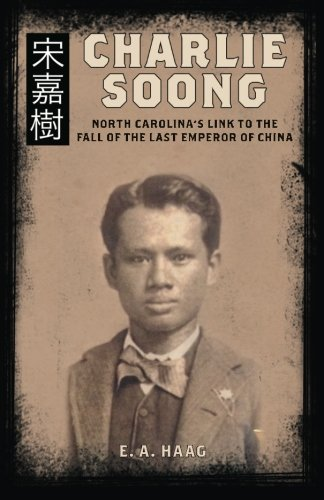 9780692468777: Charlie Soong: North Carolina's Link to the Fall of the Last Emperor of China