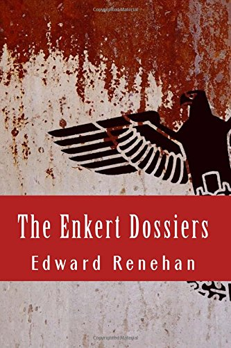 The Enkert Dossiers: Renehan, Edward