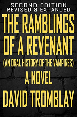 9780692469552: The Ramblings of a Revenant: (An Oral History of the Vampires)