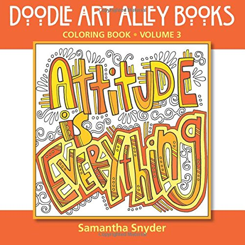 9780692469743: Attitude Is Everything: Coloring Book (Doodle Art Alley Books) (Volume 3)