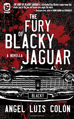 9780692470169: The Fury of Blacky Jaguar (One Eye Press Singles)