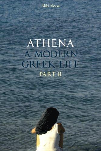 9780692470367: Athena A Modern Greek Life Part II: Athena and Nikos