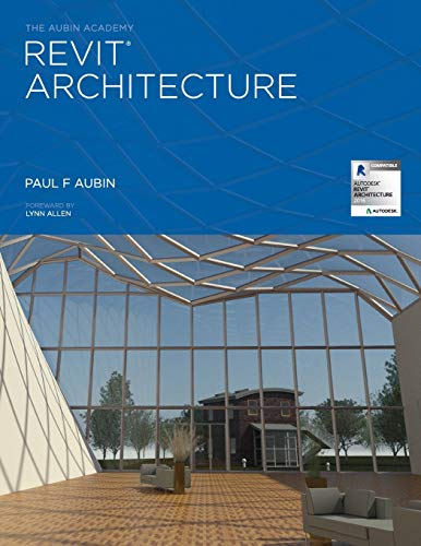 9780692470398: The Aubin Academy Revit Architecture: 2016 and beyond