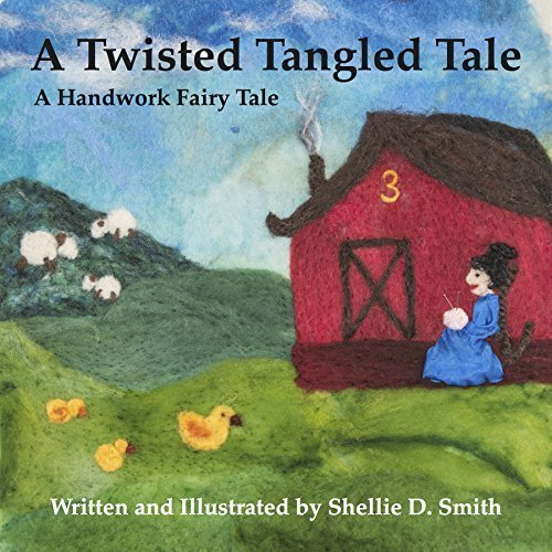 9780692470763: A Twisted Tangled Tale, A Handwork Fairy Tale
