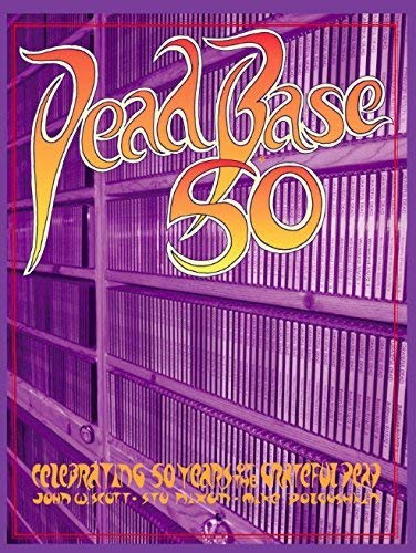 9780692470930: DeadBase 50: Celebrating 50 Years of the Grateful Dead