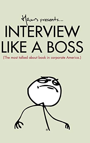 9780692471562: Interview Like A Boss: The most talked about book in corporate America.