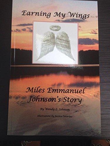 Earning My Wings Miles Emmanuel Johnson's Story: Wendy L. Johnson
