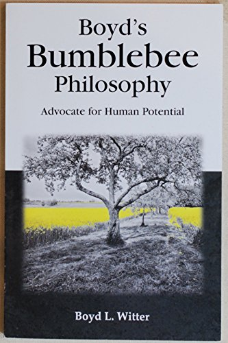 9780692472309: Boyd's Bumblebee Philosophy Advocate for Human Potential