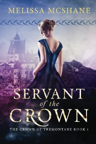 9780692472989: Servant of the Crown (The Crown of Tremontane) (Volume 1)