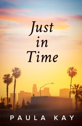 Just in Time (Legacy Series, Book 5): Paula Kay