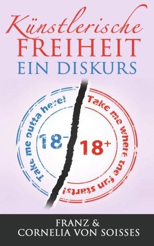 Künstlerische Freiheit: Ein Diskurs: von Soisses, Franz/