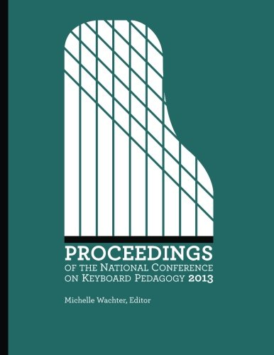 9780692473795: Proceedings of the National Conference on Keyboard Pedagogy 2013
