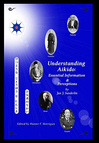 9780692474181: Understanding Aikido: Essential Information and Perceptions (Special Edition)