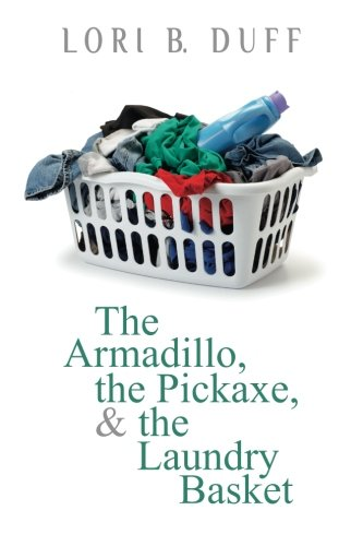9780692474426: The Armadillo, the Pickaxe, and the Laundry Basket