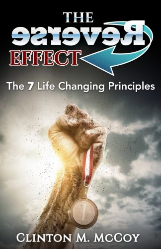 9780692475058: The Reverse Effect: The 7 Life Changing Principles