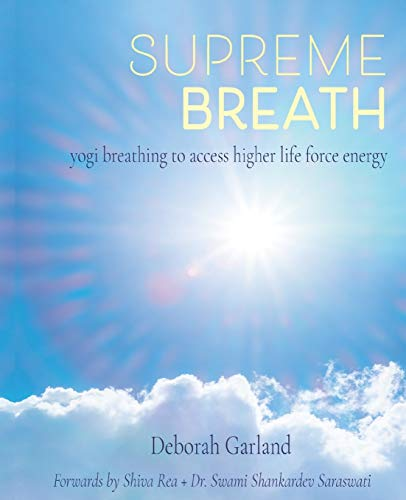 9780692475669: Supreme Breath: Yogi Breathing to Access Higher Life Force Energy