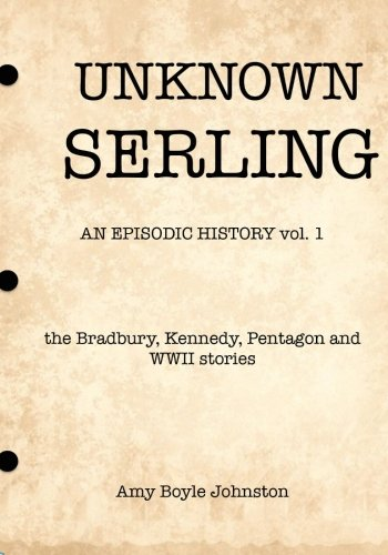 9780692475935: Unknown Serling: an episodic history vo. 1 (Volume 1)