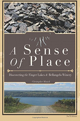 9780692476635: A Sense of Place: A Discovery of Finger Lakes Wine History, and Villa Bellangelo Winery