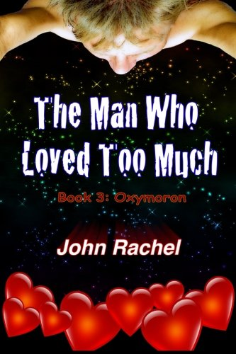 9780692476888: The Man Who Loved Too Much - Book 3: Oxymoron
