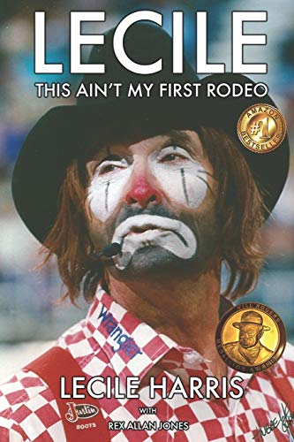 9780692476963: Lecile: This Ain't My First Rodeo