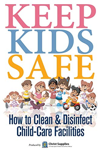 Keep Kids Safe: How to Clean and Disinfect Child-Care Facilities: Christ Supplies