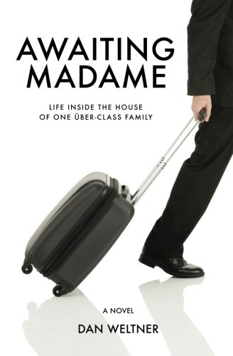 9780692477700: Awaiting Madame: Life Inside The House Of One Uber-Class Family