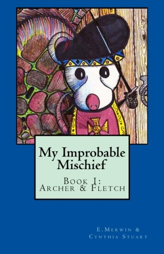 9780692478172: My Improbable Mischief: Book 1: Archer & Fletch