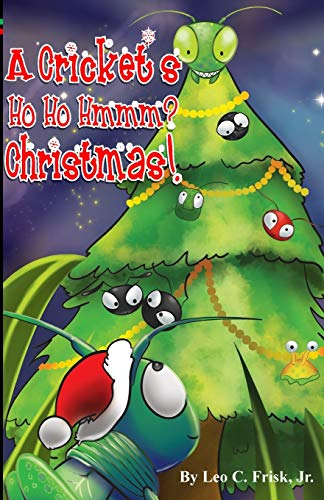 9780692478240: Cricket's Ho Ho Hmmm? Christmas!