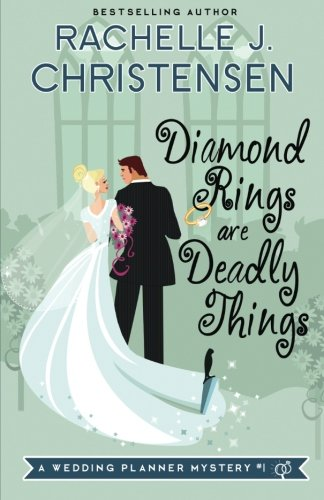 9780692478875: Diamond Rings Are Deadly Things (Wedding Planner Mysteries) (Volume 1)