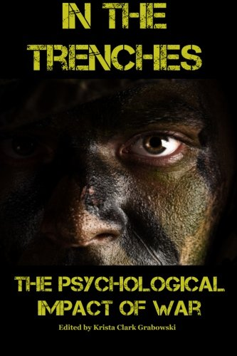 9780692479933: In the Trenches: The Psychological Impact of War