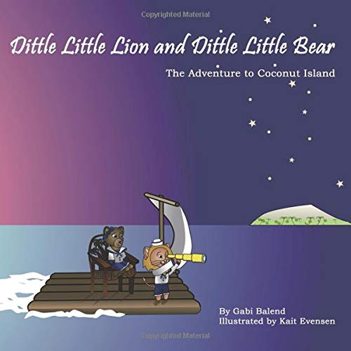 9780692480168: Dittle Little Lion and Dittle Little Bear: The Adventure to Coconut Island (The Adventures of Dittle Little Lion and Dittle Little Bear) (Volume 1)
