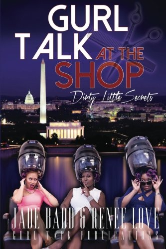 9780692481356: Gurl Talk at the Shop Dirty Little Secrets